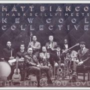 Matt Bianco (Mark Reilly) meets New Cool Collective – The Things You Love