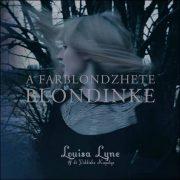 Louisa Lyne & di Yiddishe Kapelye – A Farblondzhete Blondinke