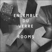 Ensemble Du Verre – Rooms