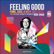 Various – Feeling Good – Funk, Soul & Deep Jazz Gems – The Supreme Sound Of Producer Bob Shad