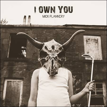 Mick Flannery – I Own You