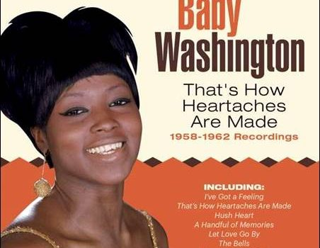 Baby Washington – That's How Heartaches Are Made – 1958-1962 Recordings – The Remastered Edition