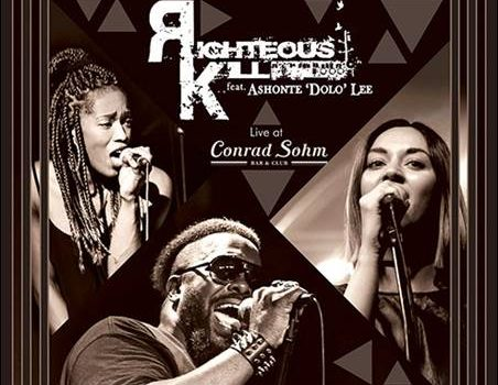 "Righteous Kill feat. Ashonte ""Dolo"" Lee – Live At Conrad Sohm Bar & Club"