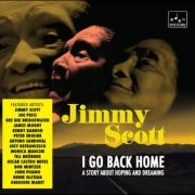 Jimmy Scott – I Go Back Home – A Story About Hoping And Dreaming
