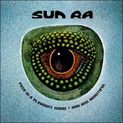Sun Ra – Fate In A Pleasant Mood + Bad And Beautiful