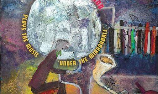 "Lumberjack Bigband – Plays The Music ""Under The Mirrorball"""
