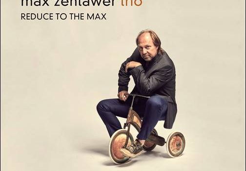 Max Zentawer Trio – Reduce To The Max