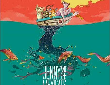 Jenny And The Mexicats – Open Sea/Mar Abierto