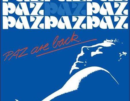 Paz – Paz Are Back
