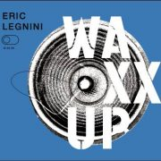 Eric Legnini – Waxx Up