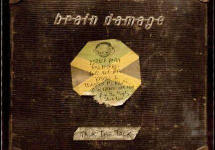 Brain Damage – Talk The Talk