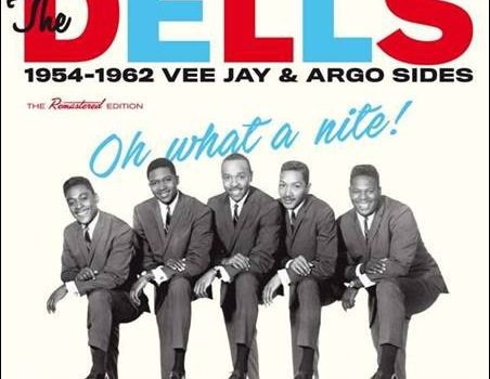 The Dells – Oh What A Nite! – 1954-1962 Vee Jay & Argo Sides
