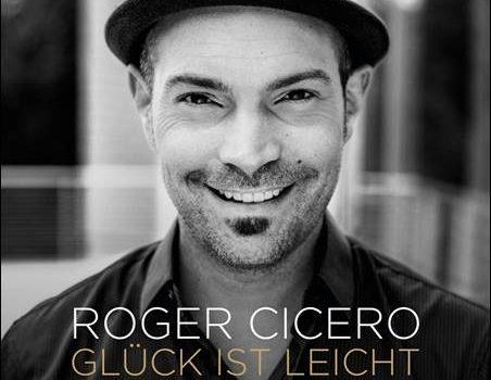 Roger Cicero – Glück ist leicht – Das Beste von 2006-2016