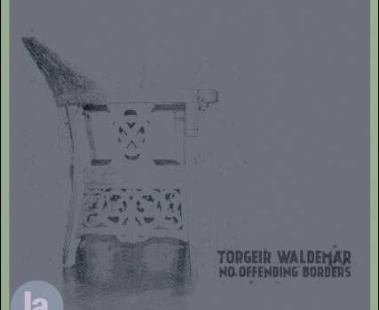 Torgeir Waldemar – No Offending Borders