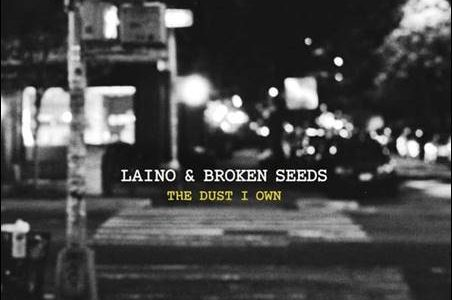 Laino & Broken Seeds – The Dust I Own