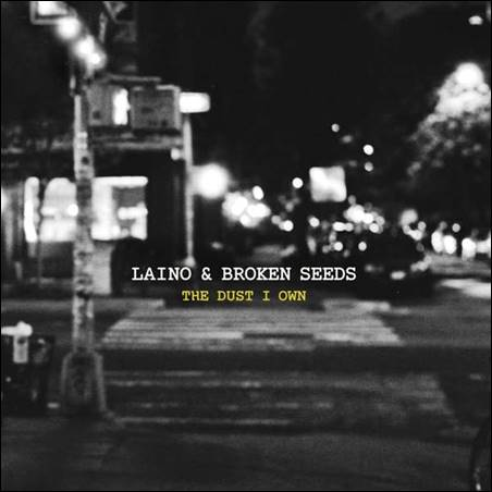 Laino & Broken Seeds – The Dust I Own