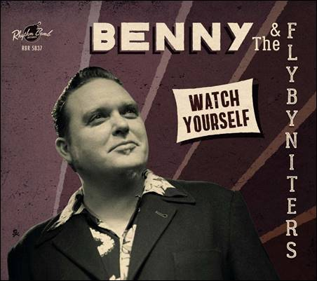 Benny And The Flybyniters – Watch Yourself / The Many Sides Of Benny And The Flybyniters