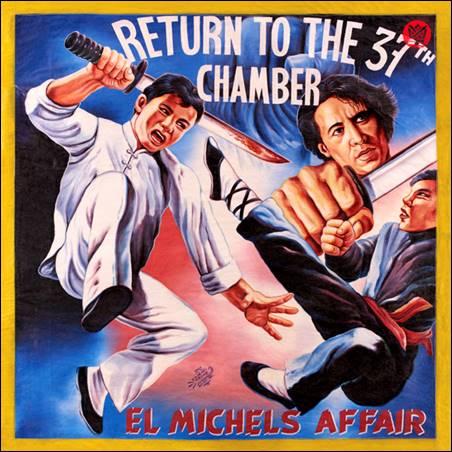 El Michels Affair – Return To The 37th Chamber