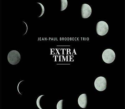 Jean-Paul Brodbeck Trio – Extra Time