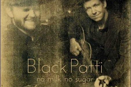 Black Patti – No Milk No Sugar