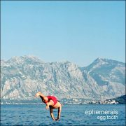 Ephemerals – Egg Tooth