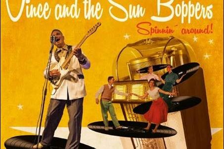 Vince And The Sun Boppers – Spinnin' Around!