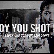 "soultrainonline.de präsentiert: Sam Cooke – ""Lady You Shot Me – Leben und Tod eines Soul-Stars"" – Brisantes Biopic über den King Of Soul jetzt auf ARTE!"