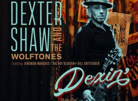 Dexter Shaw And The Wolftones – Dexin'