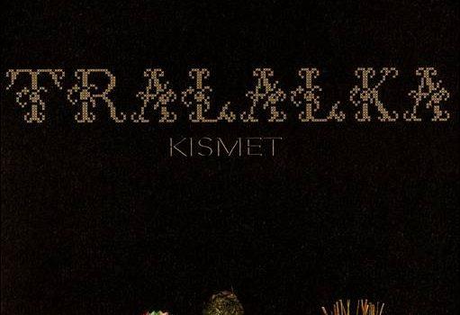 Tralalka – Kismet
