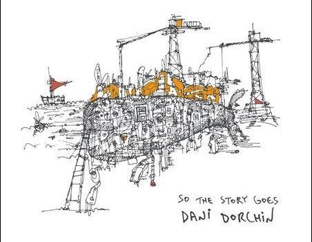 Dani Dorchin – So The Story Goes