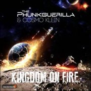 The Phunkguerilla & Cosmo Klein – Kingdom On Fire