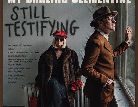 My Darling Clementine – Still Testifying