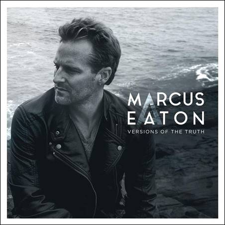 Marcus Eaton – Versions Of The Truth