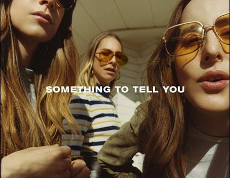 Haim – Something To Tell You
