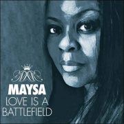 Maysa – Love Is A Battlefield