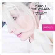 Caroll Vanwelden – Caroll Vanwelden sings Shakespeare Sonnets – 1. & 2.