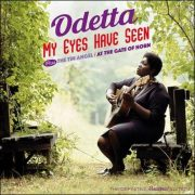 Odetta – My Eyes Have Seen plus The Tin Angel / At The Gate Of Horn