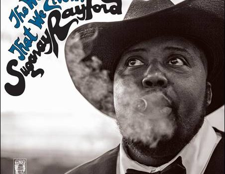 Sugaray Rayford – The World That We Live In