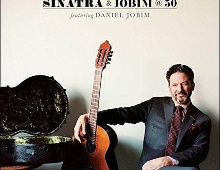 John Pizzarelli featuring Daniel Jobim – Sinatra & Jobim @ 50