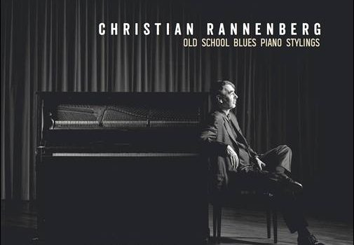 Christian Rannenberg – Old School Blues Piano Stylings
