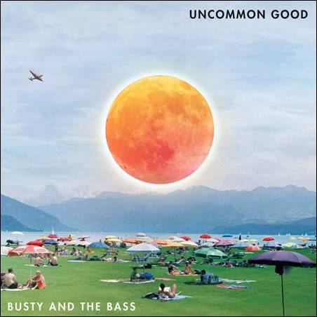 Busty And The Bass – Uncommon Ground