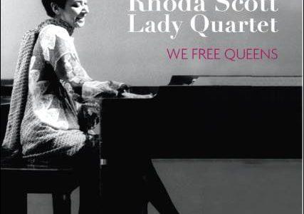 Rhoda Scott Lady Quartet – We Free Queens