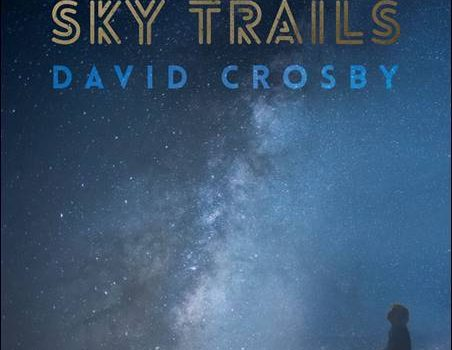 David Crosby – Sky Trails