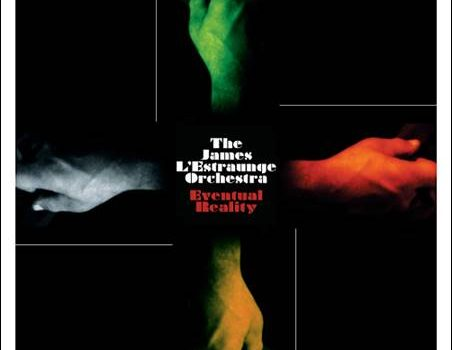 The James L'Estraunge Orchestra – Eventual Reality