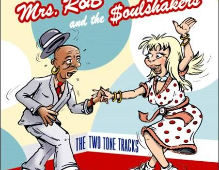 Mrs. R&B And The $oulshakers – The Two Tone Tracks