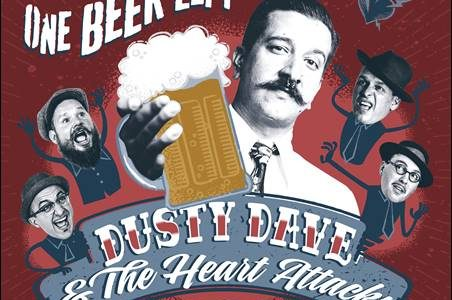 Dusty Dave & The Heart Attacks – One Beer Left
