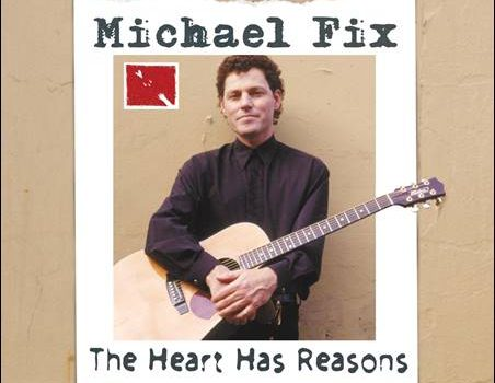 Michael Fix – The Heart Has Reasons