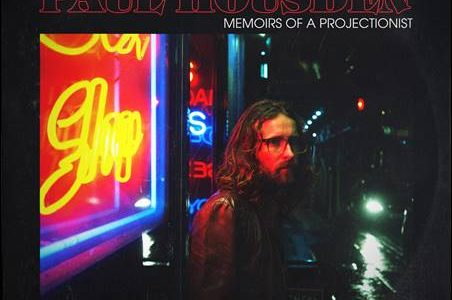 Paul Housden – Memoirs Of A Projectionist