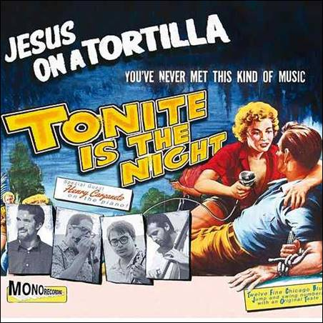 Jesus On A Tortilla – Tonite Is The Night