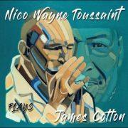 Nico Wayne Toussaint – Plays James Cotton